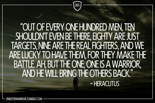 8383-one-is-a-warrior-and-he-will-bring-the-others-back-heraclitus-wallpaper-600x400